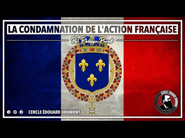 Cercle Edouard Drumont n°1 : La condamnation de l'Action Française par L'Église par Philippe Prévost