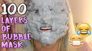 100 LAYERS OF BUBBLE MASK