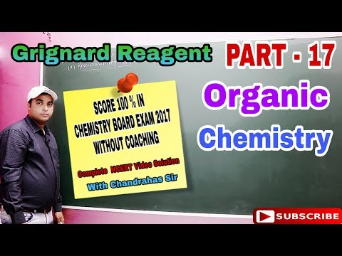 Grignard Reagent Synthesis Reaction Mechanism - Organic Chemistry #JEE#NEET#CBSE |Hindi | Part 17
