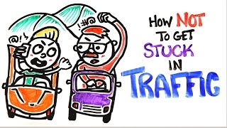 Repeat youtube video How Not To Get Stuck In Traffic
