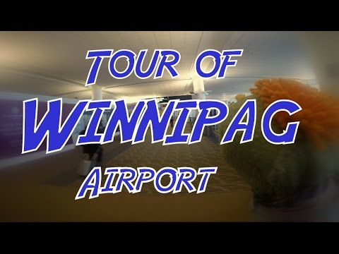Tour of Winnipeg airport