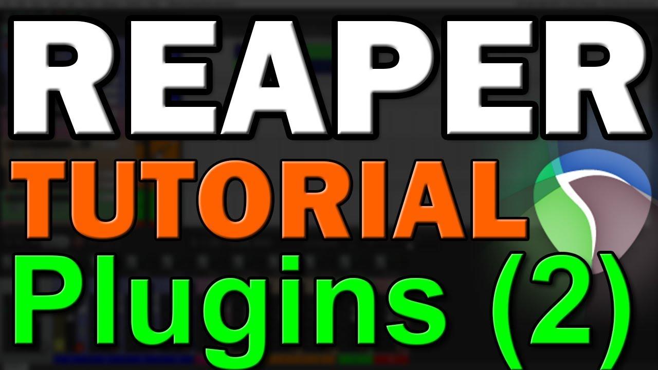 Reaper Tutorial (Part 6) – Plugins [Part 2] - Audio Tutorial