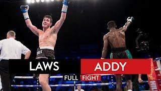 FULL FIGHT! Joe Laws vs Justice Addy