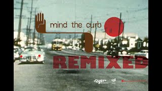 Mind The Curb Remixed & Reworked preview
