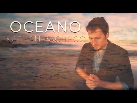 OCEANO *** NATHAN PACHECO ***