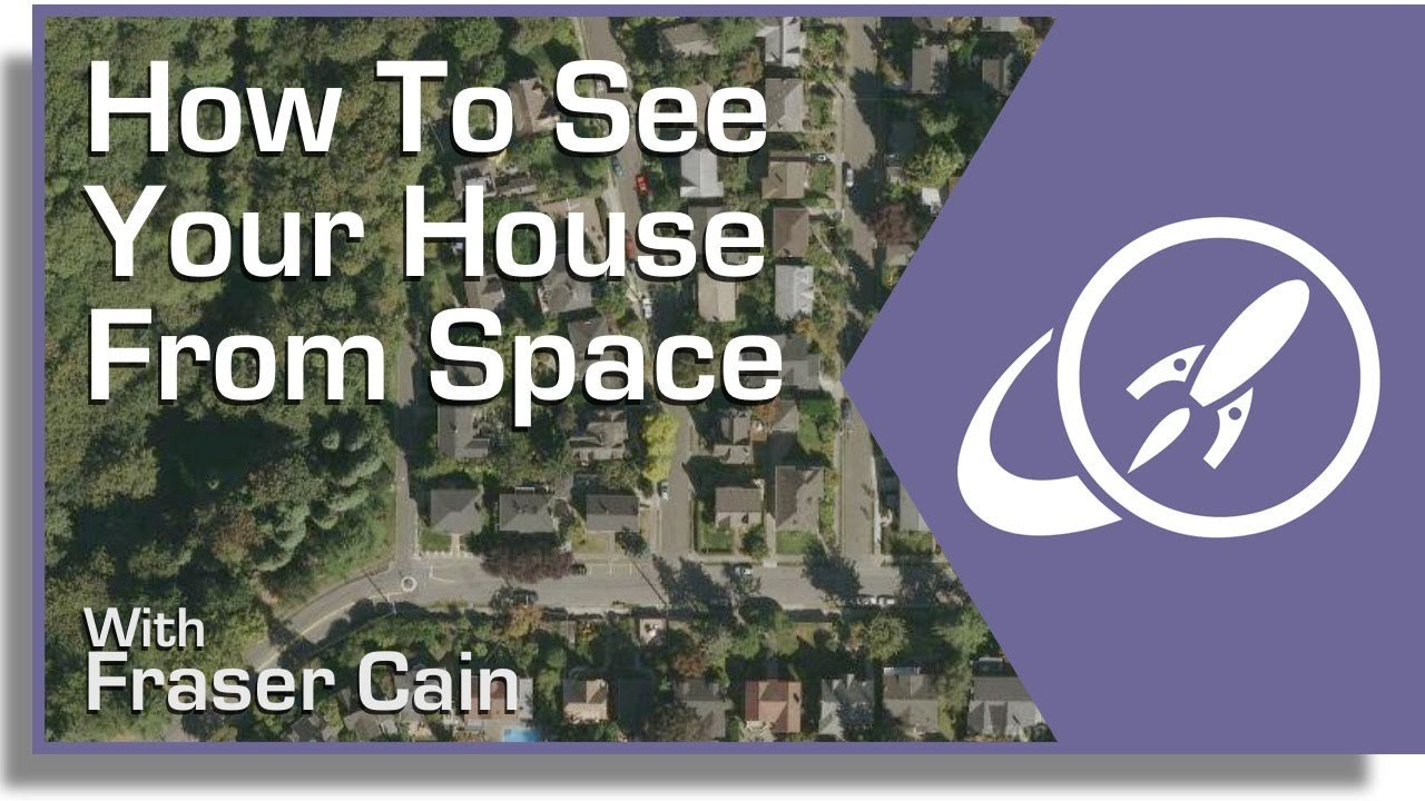 How to see your house from space youtube for See images of my house