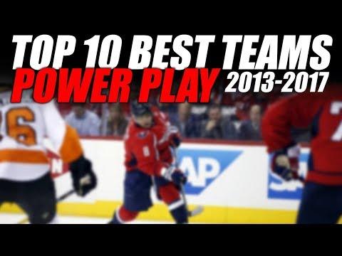 Top 10 Best Power Play Teams (2013-2017)