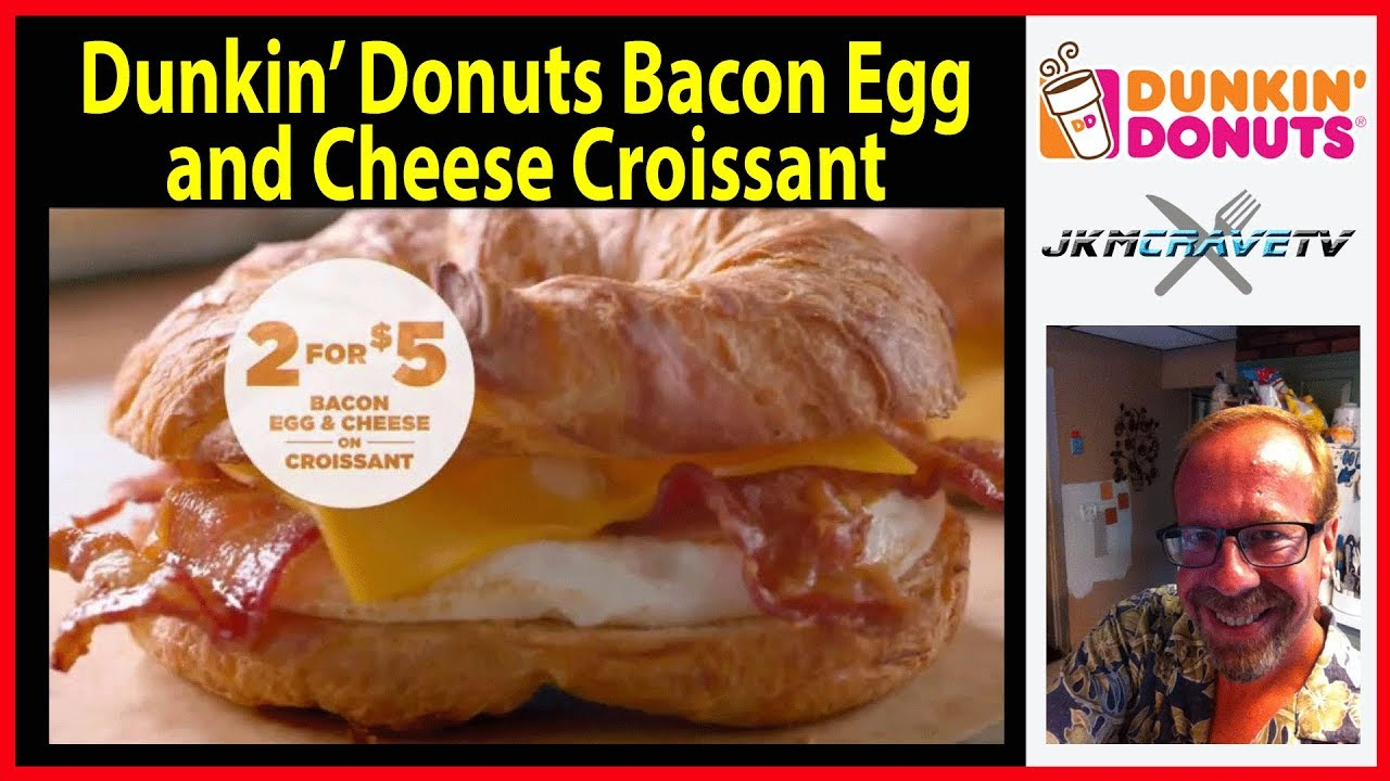 Dunkin' Donuts Bacon Egg & Cheese on Croissant Review ...