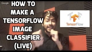 How to Make a Tensorflow Image Classifier (LIVE) thumbnail