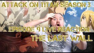 Attack on titan season 3 episode 9 Live Reaction. 10/10 The Last Wall