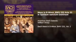 Mass in B Minor, BWV 232 Aria: Et in Spiritum sanctum Dominum
