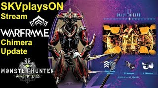 SKVplaysON - Warframe - Chimera Update (3GB) & Later Some MHW Also, Stream, PC [English] Game Play
