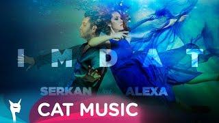 Serkan feat. Alexa - IMDAT (by Al Mike) Official Single