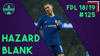 FPL GAMEWEEK 7 - HAZARD GW6 FAIL | Fantasy Premier League 2018/19 | Let's Talk FPL #125