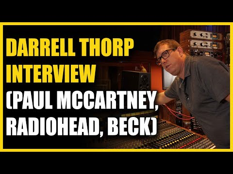 Darrell Thorp 7x Grammy Winner (Paul McCartney, Beck, Radiohead) Warren Huart  Produce Like A Pro