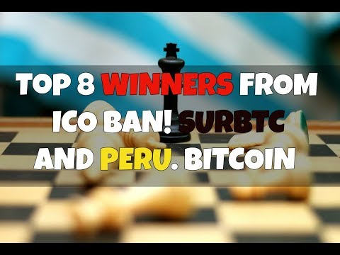 Top 8 Winners from the Recent China ICO Ban. Peru Bitcoin News.
