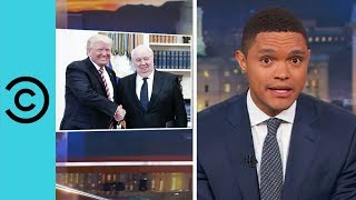 Trump Just Can't Quit Russia - The Daily Show   Comedy Central