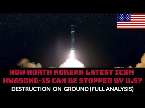 HOW NORTH KOREAN LATEST ICBM HWASONG-15 CAN BE STOPPED BY U.S?