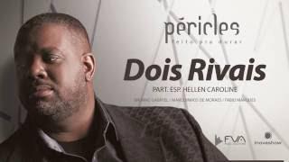 Péricles - Dois Rivais (Part. Esp. Hellen Caroline - CD Feito Pra Durar)