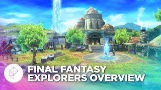 Final Fantasy Explorers - Gameplay Overview