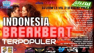 [106.87 MB] KOLEKSI BREAKBEAT INDO TERPOPULER!!!!! NONSTOP!!! DJ PURA PURA CINTA VS KEMARIN DJ LOUW VOL 218