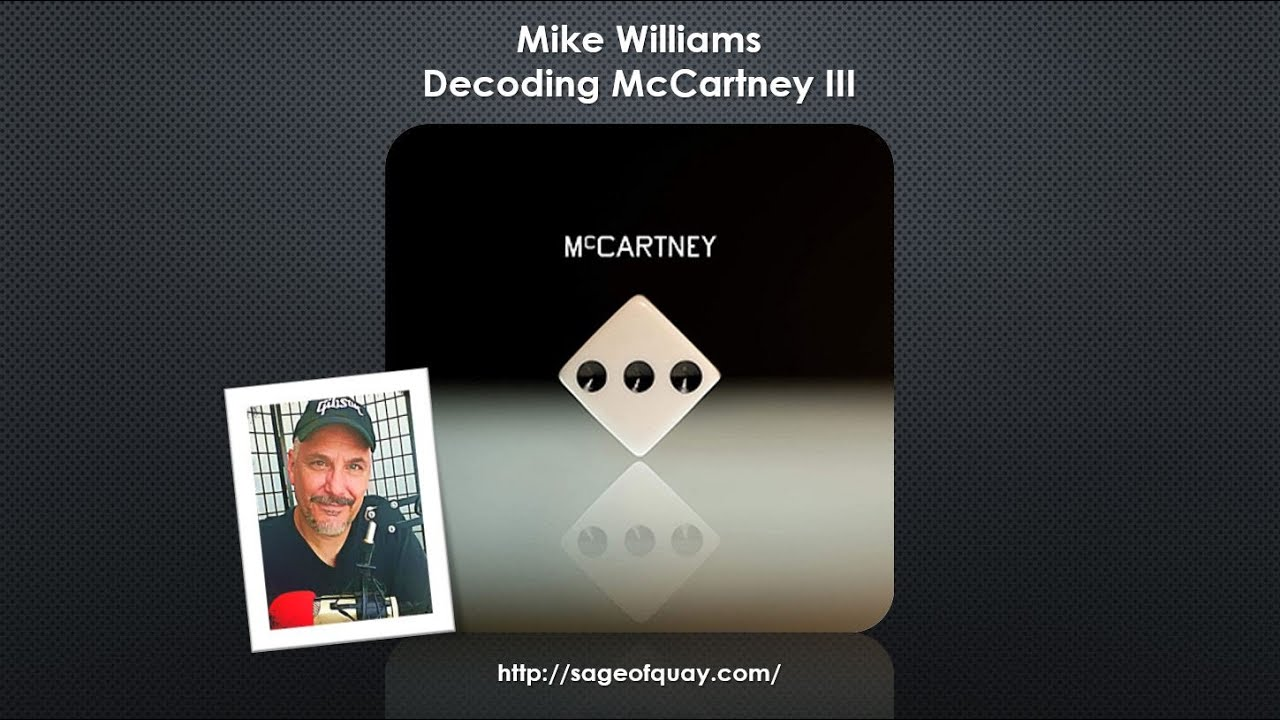 Sage of Quay™ - Mike Williams - Decoding McCartney III