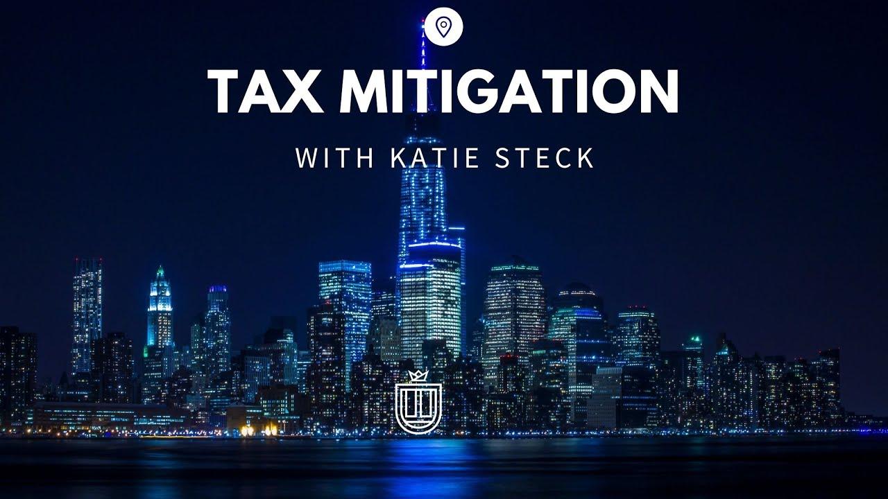 Tax Mitigation with Katie Steck