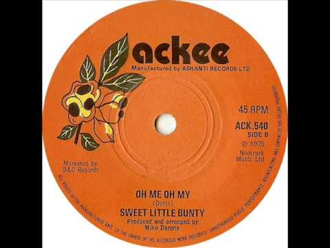 Sweet Little Bunty - Oh Me Oh My [Ackee]