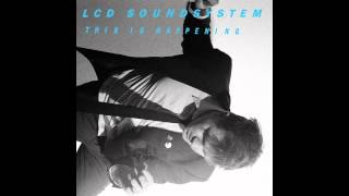 LCD Soundsystem - This Is Happening (Full Album)