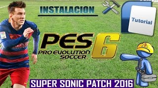 TUTORIAL DE COMO DESCARGAR E INSTALAR SUPER SONIC PATCH | PES 6 ACTUALIZACION 2016 |
