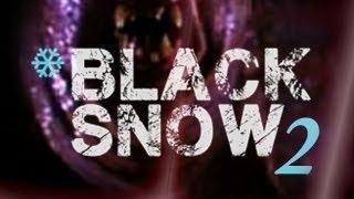IT FEEDS! - Black Snow - Part 2