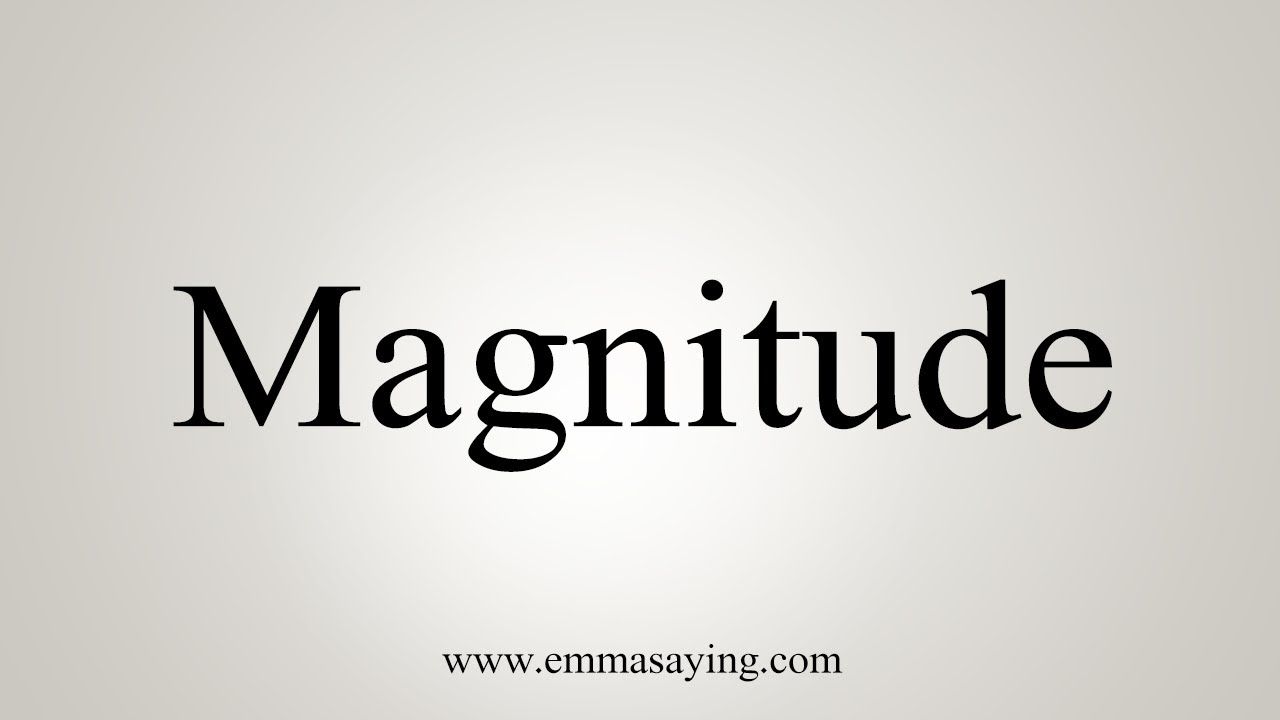 How To Say Magnitude