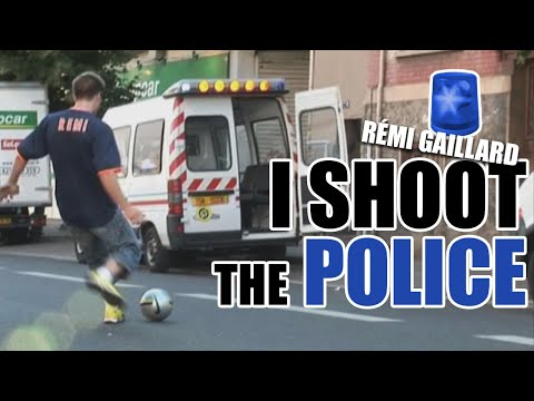 I SHOOT THE POLICE (REMI GAILLARD)