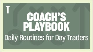 Day Trading Daily Routine! The Coach's Playbook.