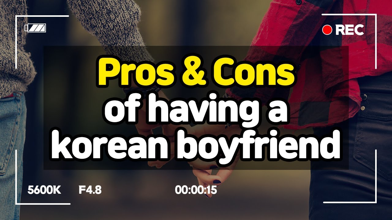 Pros and cons of having a boyfriend
