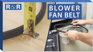 Furnace - Blower Fan Belt | Repair and Replace