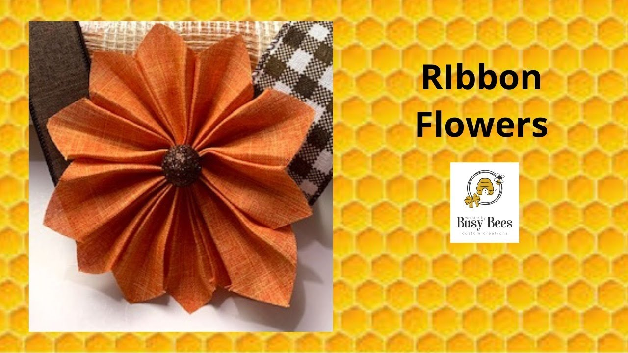 Learn how to make Ribbon Flowers