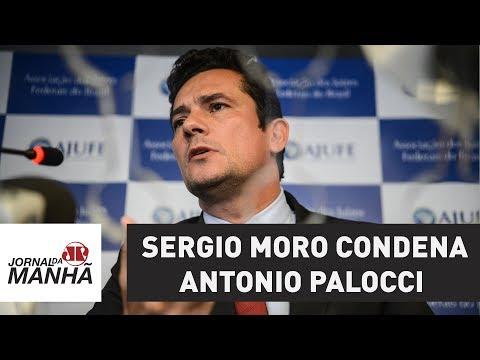 Sergio Moro condena Antonio Palocci   Jornal da Manhã