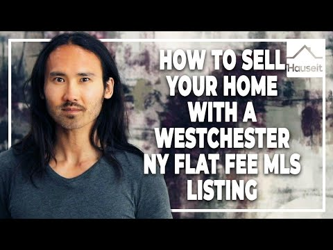 How To Sell Your Home With A Westchester NY Flat Fee MLS Listing