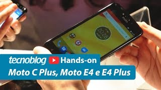 Moto C Plus, Moto E4 e E4 Plus - Hands on Tecnoblog