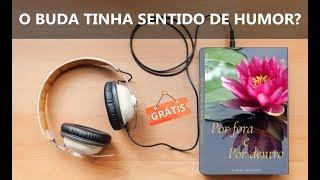 O BUDA TINHA SENTIDO DE HUMOR