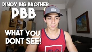 What You Dont See in PBB (The Reality of Pinoy Big Brother)