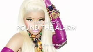 Repeat youtube video Nicki Minaj - Pound The Alarm (Super Clean)