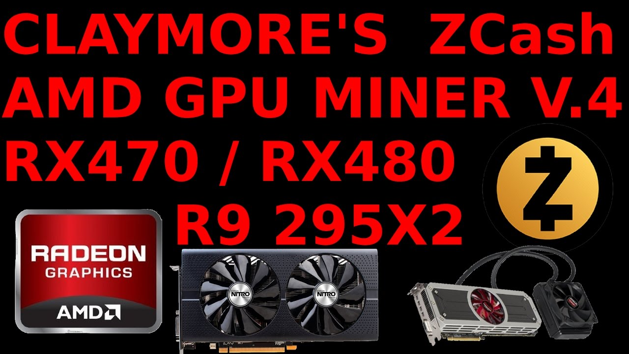 Claymore's V4 ZCash AMD GPU Miner Windows RX470 RX480 R9 295X2 ZClassic ZEC  ZCL