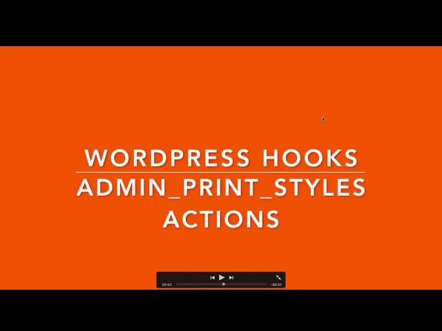 WordPress Hooks Actions admin print styles Part-15 Example