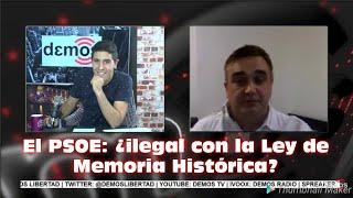 El PSOE: ¿ilegal con la Ley de Memoria Histórica? I Demos