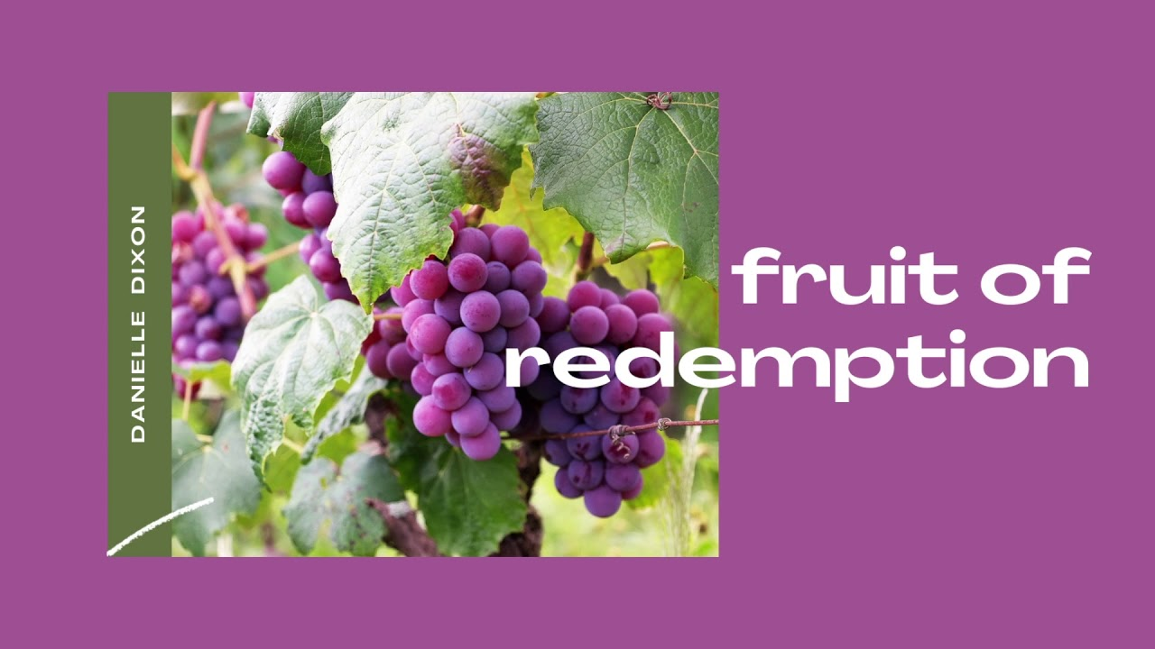 Fruit of Redemption