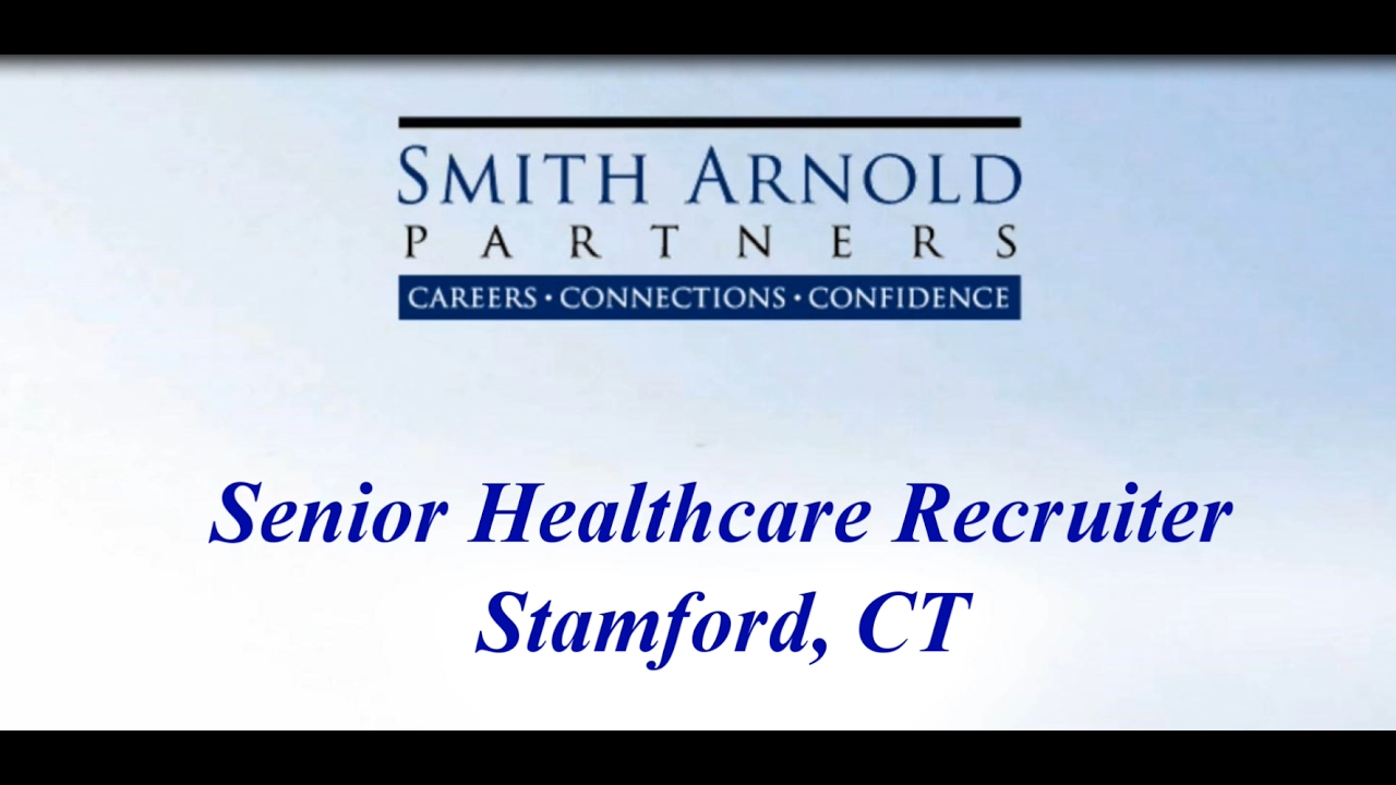 senior healthcare recruiter new job opportunity smith arnold partners