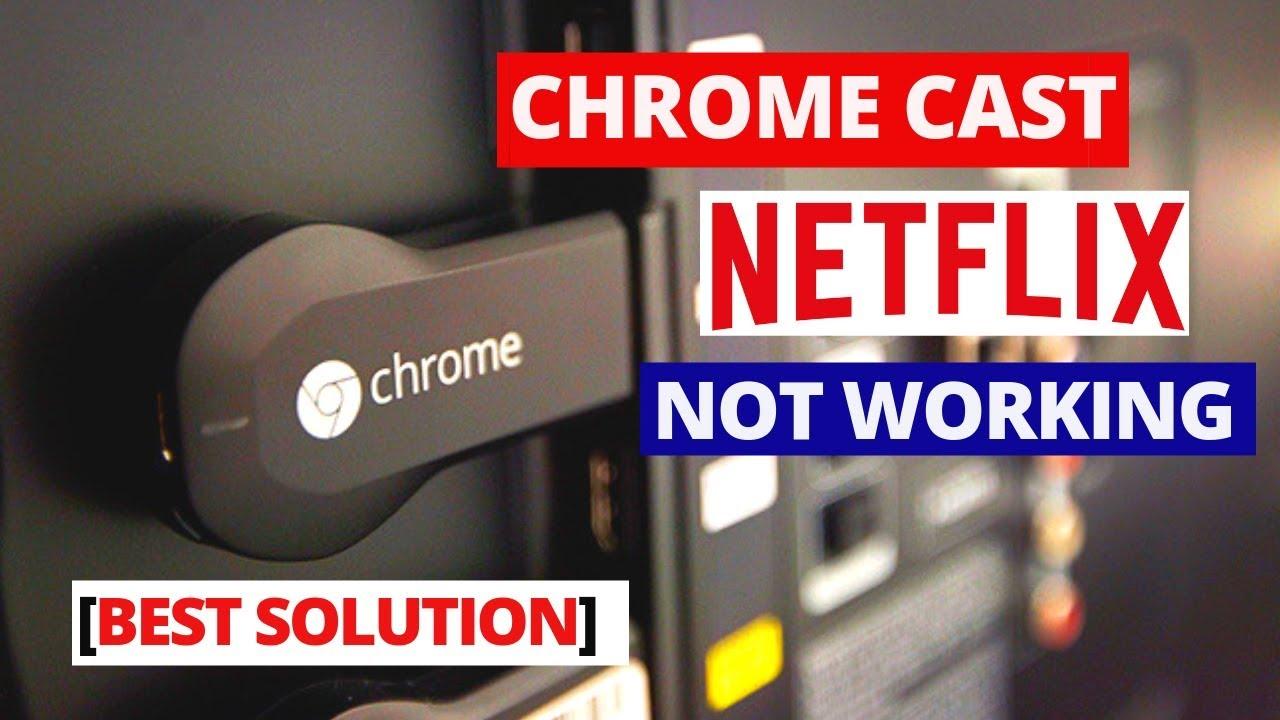 How to Fix NETFLIX Not Working on Chromecast || Common Chromecast NETFLIX  problems and fixes