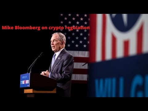 US Presidential Candidate, Mike Bloomberg, talks crypto & regulations